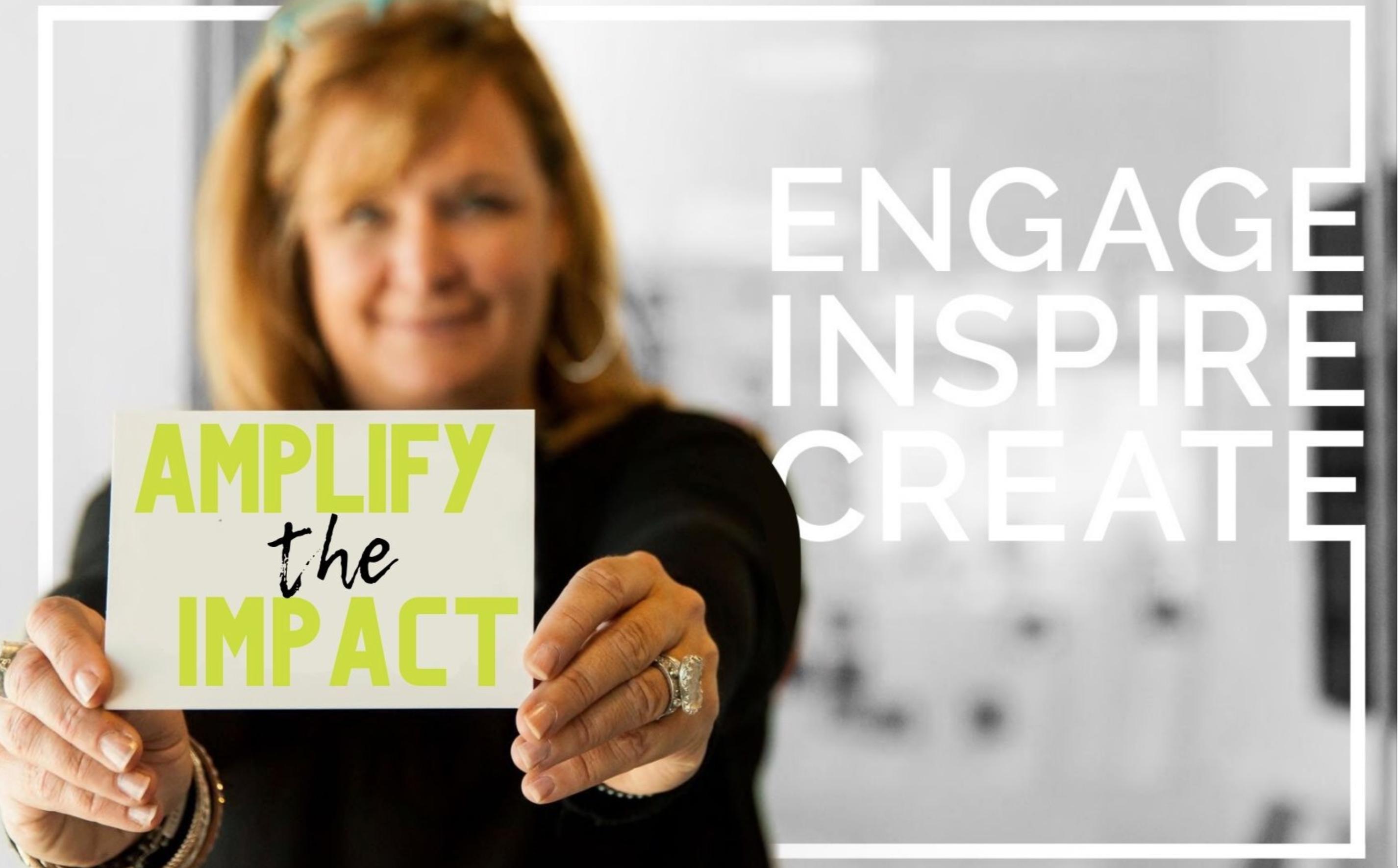 Amplify the impact